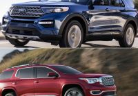 2017 Buick Lacrosse Awesome 2020 ford Explorer Vs 2019 Gmc Acadia How the Pare