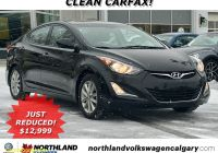 Carfax Used Cars Canada Unique Used 2016 Hyundai Elantra Sport Appearance Fwd 4dr Car