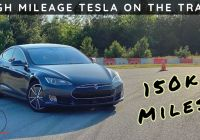 How Many Miles Can A Tesla Last New Can A 2015 Tesla Model S 70d Still Impress In E Lap