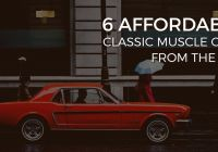 Muscle Cars Near Me Inspirational 6 Affordable Classic Muscle Cars From the Usa