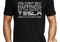 Tesla Jacket Best Of Tesla T Shirt You Can T Buy Happiness Funny Men S New Car Gift Tee Cool top Cool Casual Pride T Shirt Men Uni Fashion Line Buy T Shirts Tna