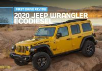 Yellow Jeep Wrangler Best Of 2020 Jeep Wrangler Unlimited Ecodiesel First Drive Jeep Ain